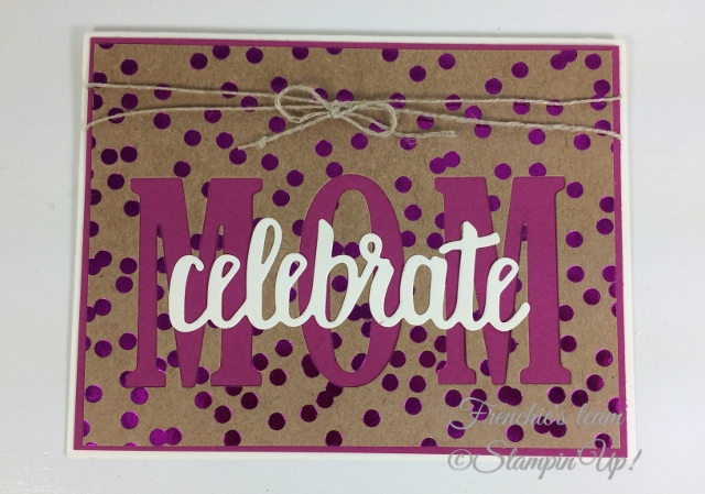 Frenchie' Team, Large Letter Thinlits, Stampin'Up!, Foil Frenzy Designer paper,