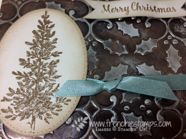 Lovely As A Tree  Age Copper, Tarnish Copper, Holly Embossing Folder, Stampin'Up!. Frenchiestamps