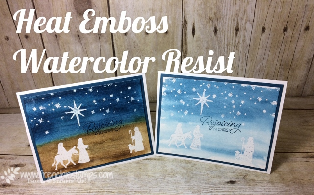 Night in Bethlehem, Watercolor Emboss Resist, Stampin'Up! Frenchiestamps