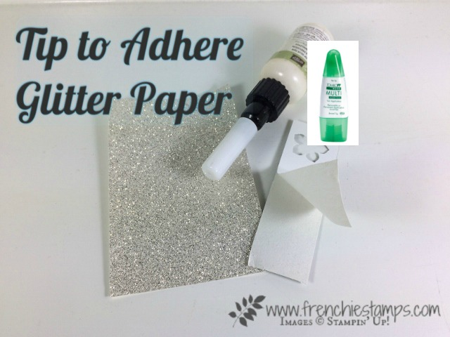 Tip to adhere Glimmer Paper, Frenchie Stamps, Stampin'Up!