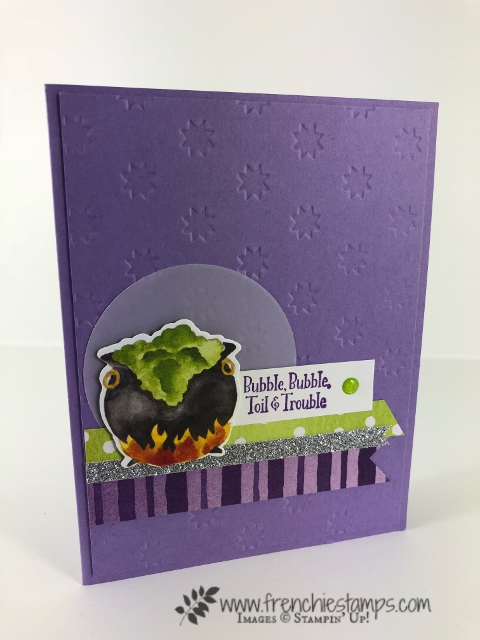 Halloween card from leader swaps. Designer paper Toil and Trouble Designer Paper, Stamp set Cauldron Bubble All product by Stampin'Up! and can be purchase at frenchiestamps.com