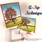 Learn how to do the Q-Tip technique on greeting cards. Stamp set of choice is the Sheltering tree by Stampin