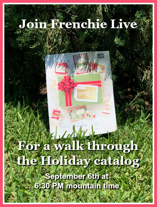 Join Frenchie live for the reveal of the 2018 Stampin'Up! Holiday catalog. I will share many great tips and new product. frenchiestamps.com