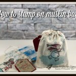 Learn how to stamp on muslin bag. Stamp set Spirited Snowmen. All product by Stampin
