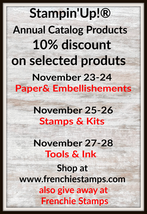 Stampin'Up! 10% on selected Annual Catalog products November 23 - 28, 2018.