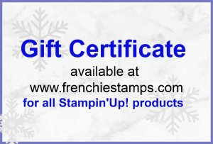Stampin'Up! Gift Certificate available at frenchie stamps.