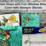 Learn to how to make a Stain Glass look with window sheet and foil. Color with Stampin