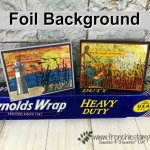 How to make a background with foil, window sheet and stampin