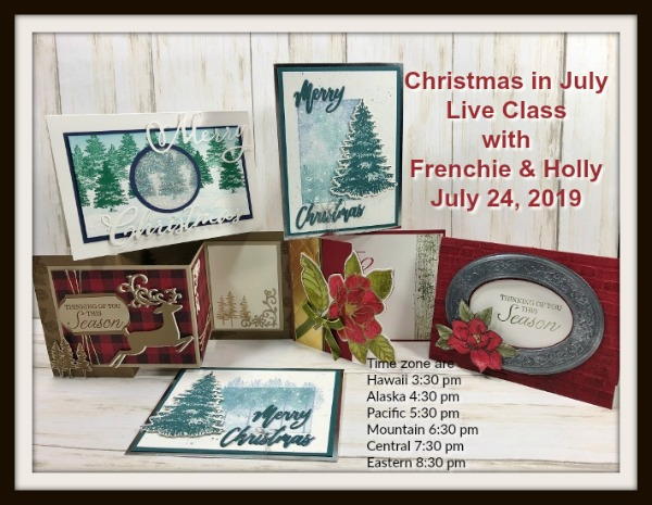 Christmas in July card class on You Tube with Frenchie and Holly. More detail at frenchiestamps.com