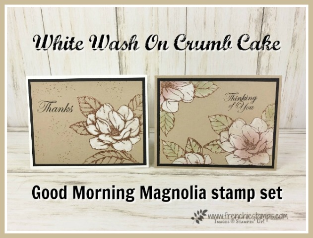 How to do a white wash on Crumb Cake cardstock and add a splash of color. Stamp set is Good morning magnolia. All product by Stampin'Up! available at frenchiestamps.com