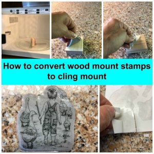 How to convert wood mount stamps to cling mount