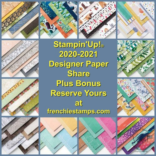 Stampin'Up!® 2020-2021 Designer Paper Share plus bonus.