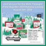 Join us live for the Walk Through of the Aug-Dec 2020 Holiday Catalog.